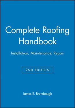 Book Complete Roofing Handbook: Installation, Maintenance, Repair by James E. Brumbaugh