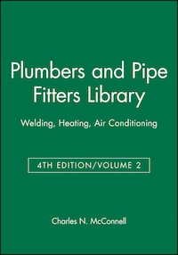Plumbers and Pipe Fitters Library, Volume 2: Welding, Heating, Air Conditioning