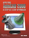 Book Applying AutoCAD 2000: A Step-by-Step Approach, Student Edition: A Step-by-Step Approach, Student… by McGraw-Hill Education