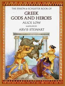 Book The Simon & Schuster Book of Greek Gods and Heroes by Alice Low
