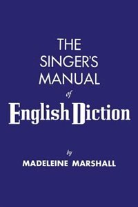 Book The Singer's Manual Of English Diction by Madeline Marshall