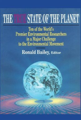 Book True State Of The Planet by Ronald Bailey