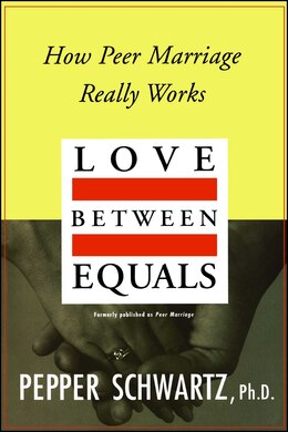 Book Love Between Equals: How Peer Marriage Really Works by Pepper Schwartz