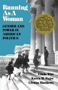 Book Running as a Woman: Gender and Power in American Politics by Linda Witt