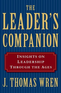 Book The Leader's Companion: Insights on Leadership Through the Ages by J. Thomas Wren