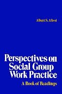 Book PERSPECTIVES ON SOCIAL GROUP WORK PRACTICE by Albert S. Alissi