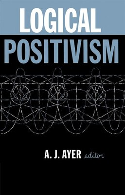 Book Logical Positivism by A.J. Ayer