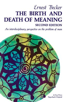 Book BIRTH AND DEATH OF MEANING by Ernest Becker