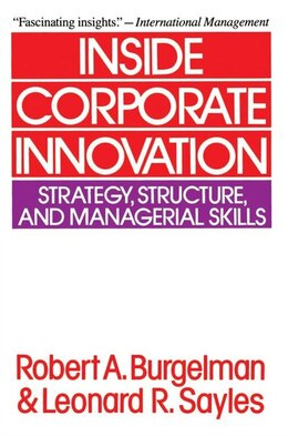 Book Inside Corporate Innovation by Robert A. Burgelman