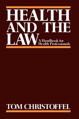 Book Health and the Law: A Primer for Health Professionals by Tom Christoffel
