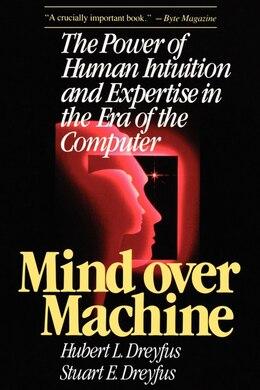 Book Mind Over Machine by Hubert Dreyfus