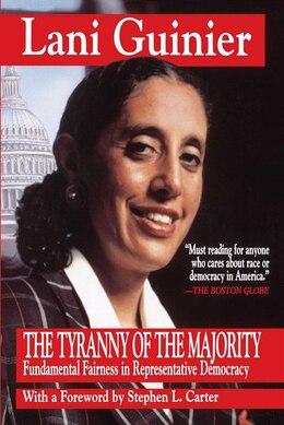 Book Tyranny of the Majority: Funamental Fairness in Representative Democracy by Lani Guinier