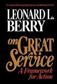 Book On Great Service: A Framework for Action by Leonard L. Berry