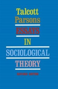 Book Essays in Sociological Theory by Talcott Parsons
