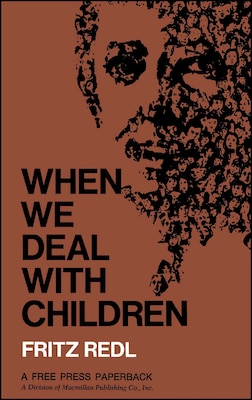 Book When We Deal with Children Selected Writings by Fritz Redl