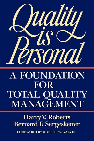 Quality Is Personal: A Foundation For Total Quality Management by Harry Roberts