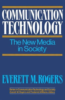 Book Communication Technology by Everett M. Rogers