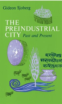 Book The Preindustrial City: Past And Present by Gideon Sjoberg