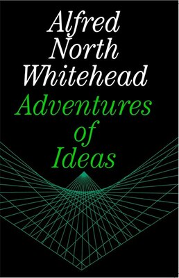 Book Adventures of Ideas by Alfred North Whitehead