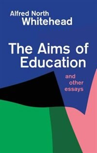 Book Aims Of Education by Alfred North Whitehead