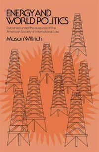 Book ENERGY & WORLD POLITICS by Mason Willrich