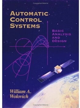 Book Automatic Control Systems: Basic Analysis and Design by William A. Wolovich