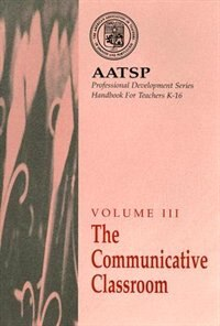 Book The Communicative Classroom: Aatsp Professional Development Series Handbook Vol. Iii by Terry L. Ballman