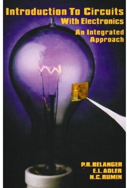 Book Introduction to Circuits with Electronics: An Integrated Approach by P. R. Belanger