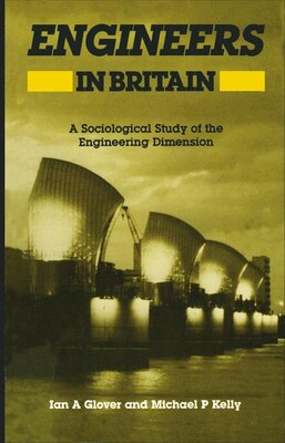 Book Engineers in Britain: A Sociological Study of the Engineering Dimension by Ian Glover