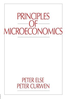 Book Principles of Microeconomics: PRINCIPLES OF MICROECONOMICS by Peter Curwen