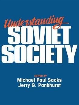 Book Understanding Soviet Society by Michael Paul Sacks