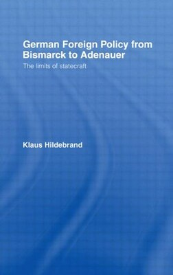 Book German Foreign Policy: The Limits of Statecraft by Klaus Hilderbrand