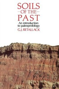 Book Soils of the Past: An introduction to paleopedology by Gregory J. Retallack
