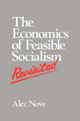 Book The Economics of Feasible Socialism Revisited by Alec Nove