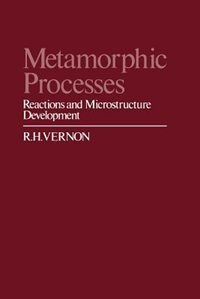 Book Metamorphic Processes: Reactions and Microstructure Development by R. H. Vernon