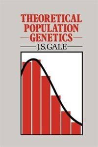 Book Theoretical Population Genetics by J.S. Gale