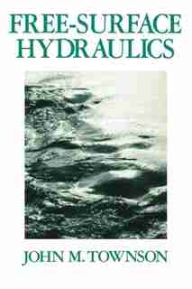 Free-Surface Hydraulics by Dr J M Townson