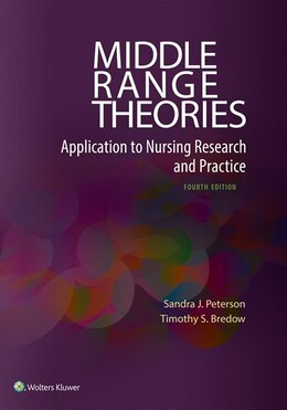 Book Middle Range Theories: Application To Nursing Research And Practice by Sandra J. Peterson