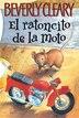 Ratoncito de la moto: El ratoncito de la moto by Beverly Cleary