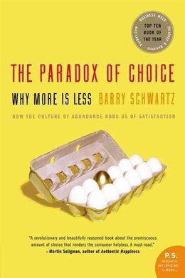 Book The Paradox Of Choice: Why More Is Less by Barry Schwartz