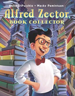Book Alfred Zector, Book Collector by Kelly Dipucchio