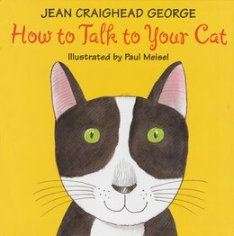 Book How To Talk To Your Cat by Jean Craighead George