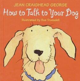 Book How To Talk To Your Dog by Jean Craighead George