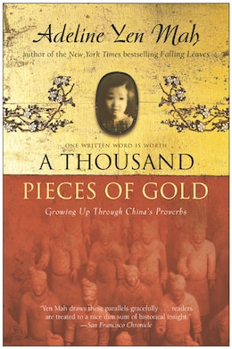 Book A Thousand Pieces Of Gold: Growing Up Through China's Proverbs by Adeline Yen Mah