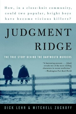 Book Judgment Ridge: The True Story Behind The Dartmouth Murders by Dick Lehr