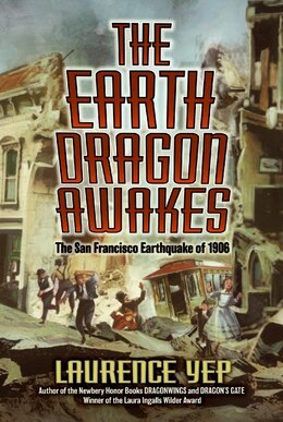 Book The Earth Dragon Awakes: The San Francisco Earthquake of 1906 by Laurence Yep