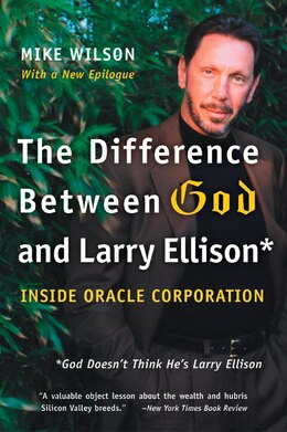 Book The Difference Between God And Larry Ellison: *God Doesn't Think He's Larry Ellison by Mike Wilson
