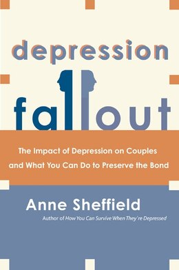 Book Depression Fallout: The Impact of Depression on Couples and What You Can Do to Preserve the Bond by Anne Sheffield