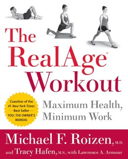 Book The Realage(R) Workout: Maximum Health, Minimum Work by Michael F., M.D. Roizen