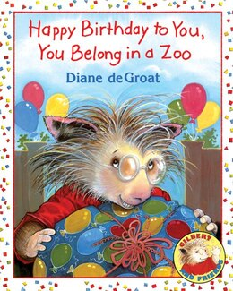 Book Happy Birthday To You, You Belong In A Zoo by Diane DeGroat
